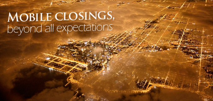 Mobile closings, beyond all expectations.